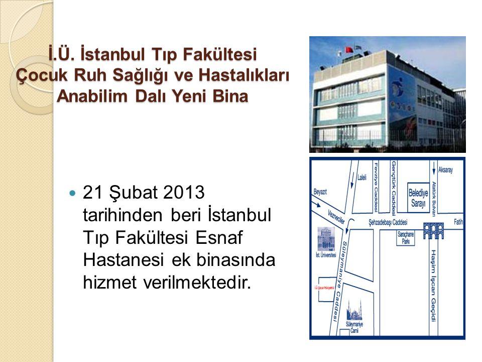 İ.Ü. İstanbul Tıp Fakültesi Çocuk Ruh Sağlığı ve Hastalıkları Anabilim Dalı Yeni Bina
