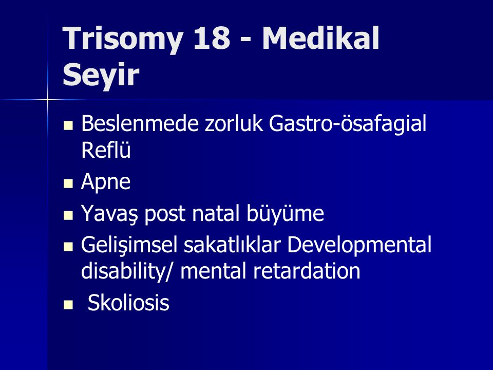 Trisomy 18 - Medikal Seyir