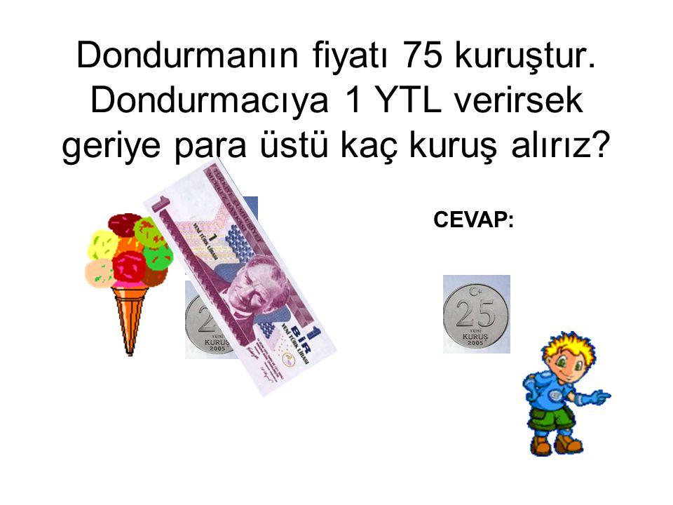 Dondurmanın fiyatı 75 kuruştur