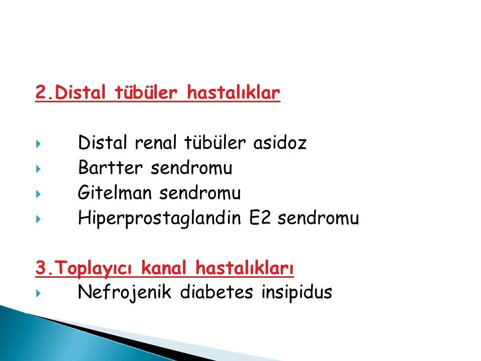 2.Distal tübüler hastalıklar