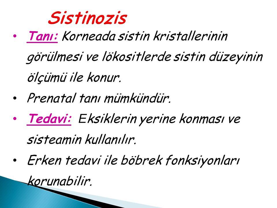 Sistinozis Tanı: Korneada sistin kristallerinin görülmesi ve lökositlerde sistin düzeyinin ölçümü ile konur.