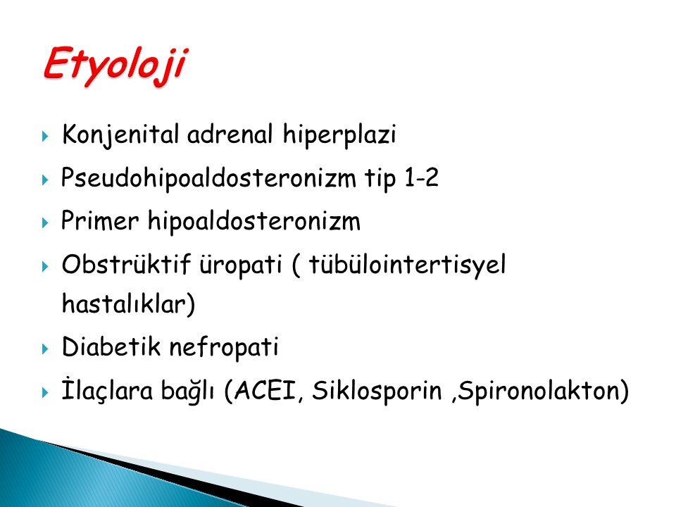Etyoloji Konjenital adrenal hiperplazi Pseudohipoaldosteronizm tip 1-2