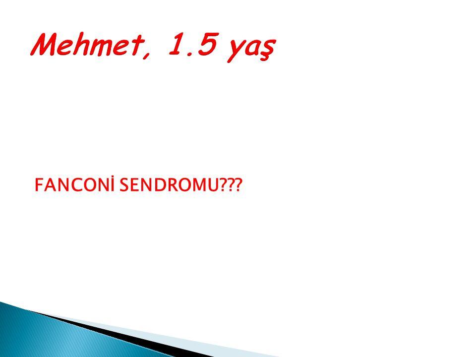 Mehmet, 1.5 yaş FANCONİ SENDROMU