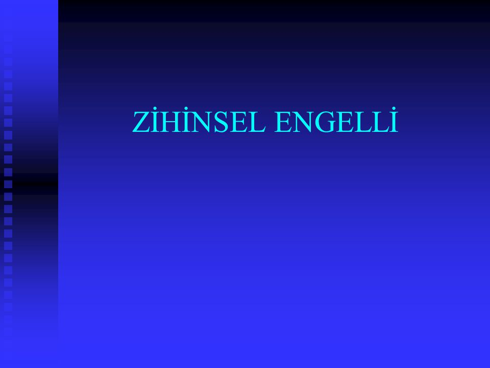 ZİHİNSEL ENGELLİ