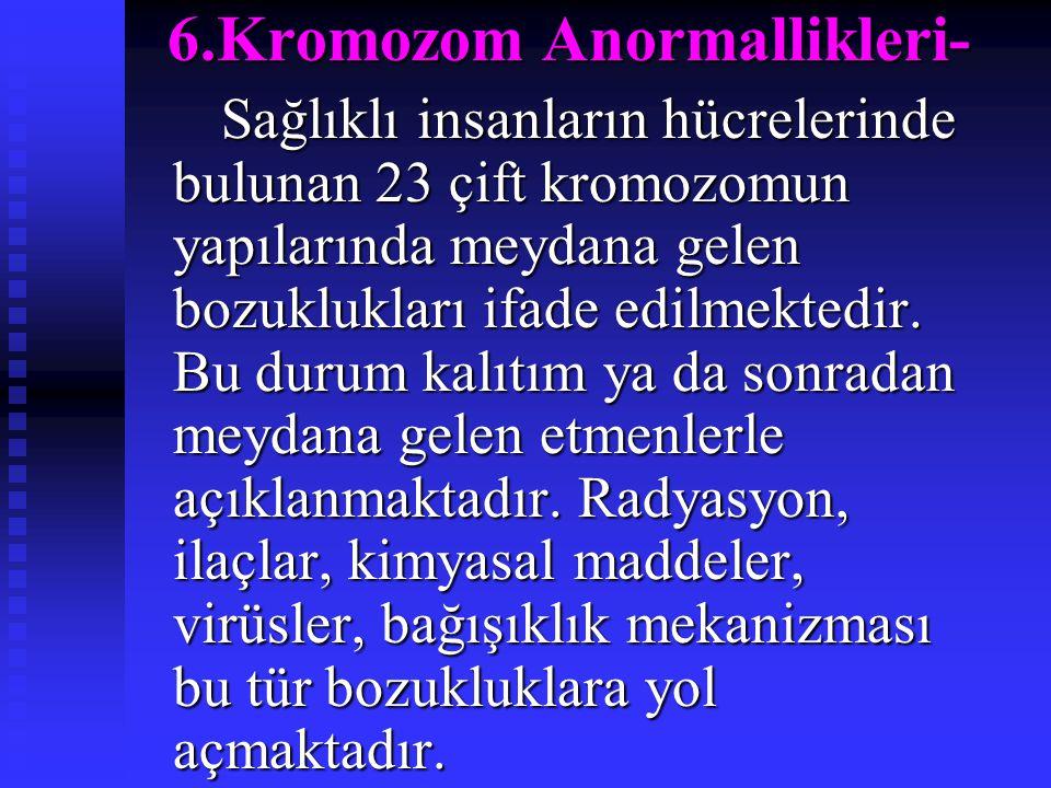 6.Kromozom Anormallikleri-