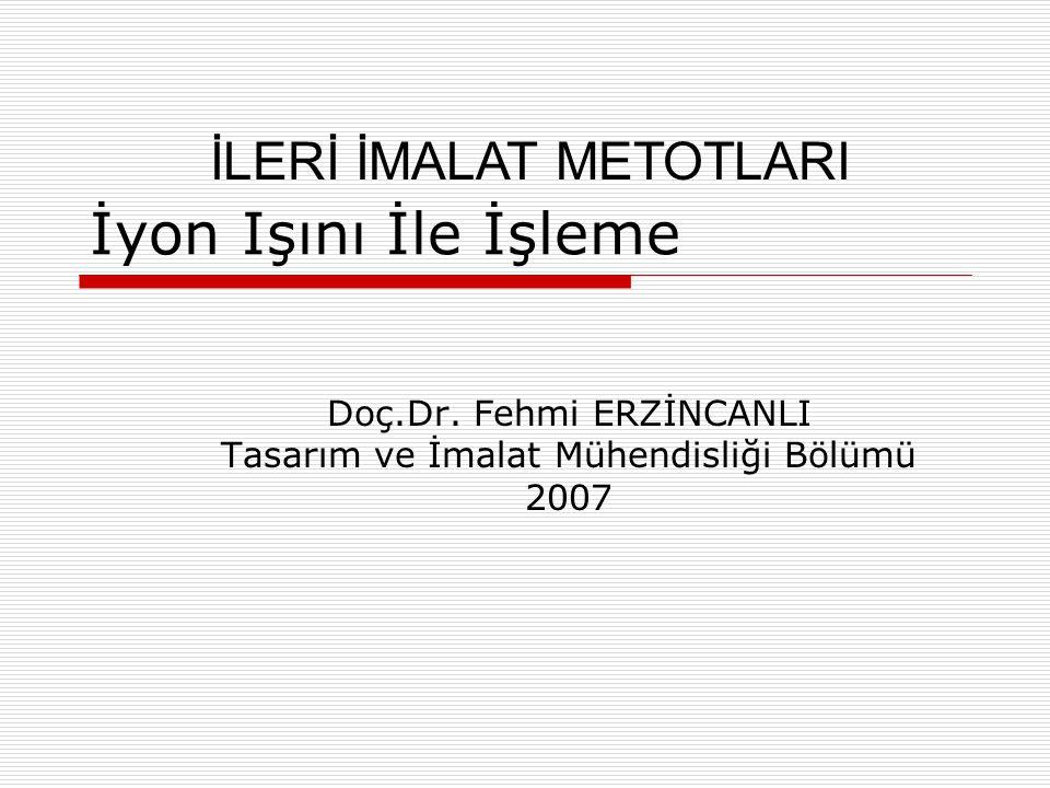 Doç.Dr. Fehmi ERZİNCANLI Tasarım ve İmalat Mühendisliği Bölümü 2007