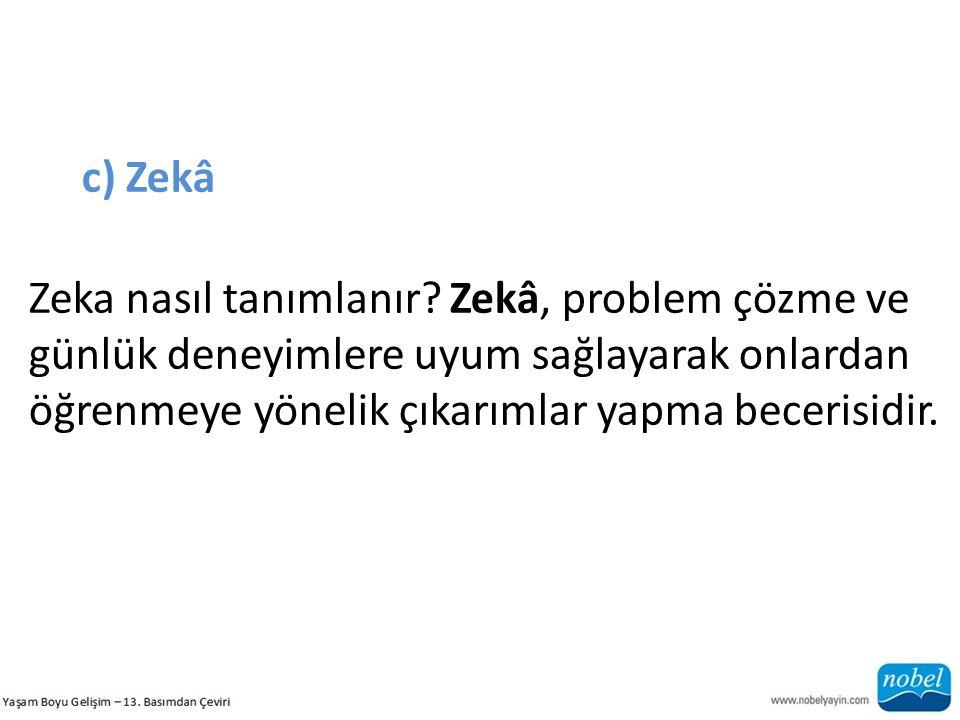 c) Zekâ Zeka nasıl tanımlanır.