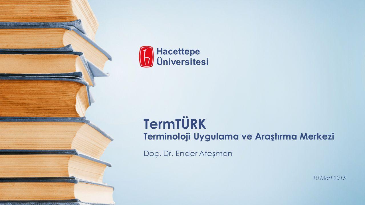 TermTÜRK Terminoloji Uygulama ve Araştırma Merkezi