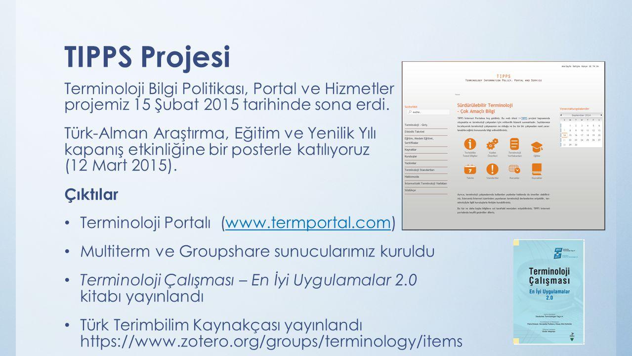 TIPPS Projesi Terminoloji Bilgi Politikası, Portal ve Hizmetler projemiz 15 Şubat 2015 tarihinde sona erdi.