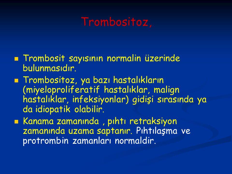 Trombositoz, Trombosit sayısının normalin üzerinde bulunmasıdır.