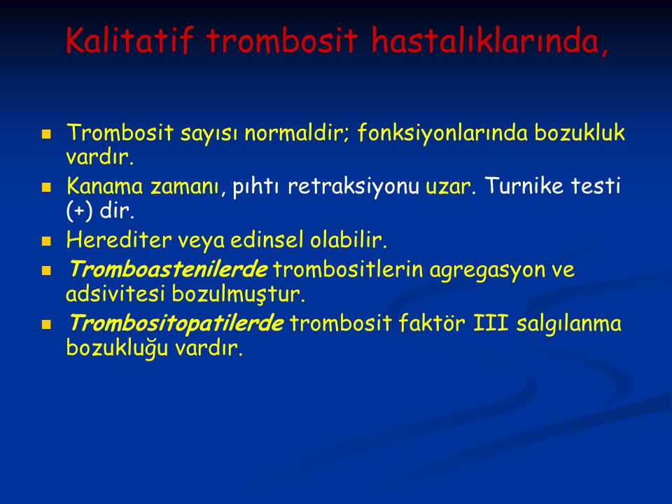 Kalitatif trombosit hastalıklarında,