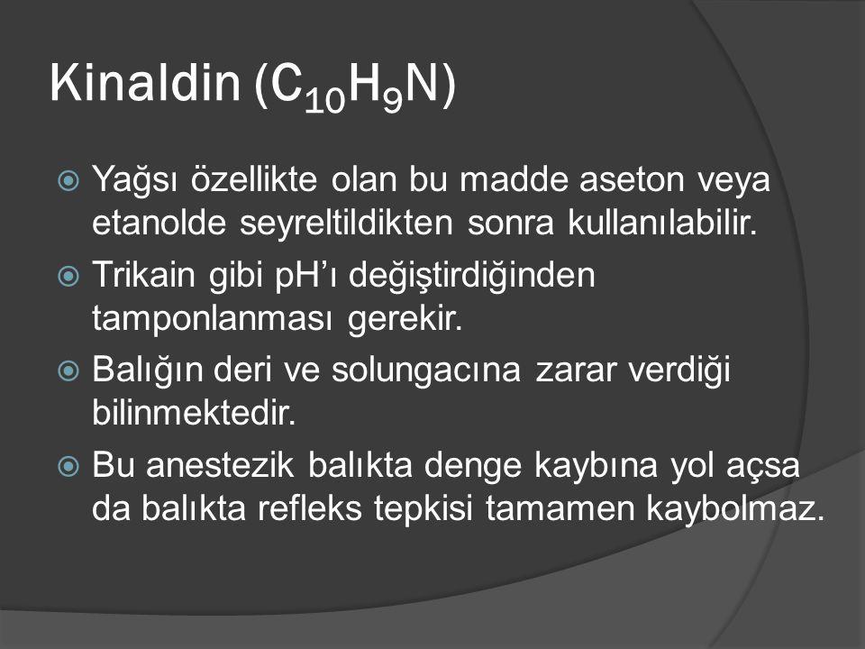 Kinaldin (C10H9N) Yağsı özellikte olan bu madde aseton veya etanolde seyreltildikten sonra kullanılabilir.