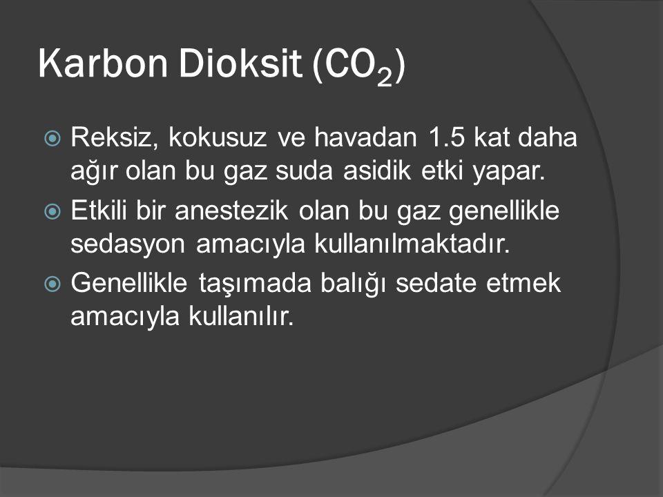 Karbon Dioksit (CO2) Reksiz, kokusuz ve havadan 1.5 kat daha ağır olan bu gaz suda asidik etki yapar.