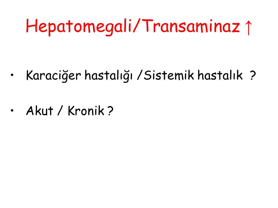 Hepatomegali/Transaminaz ↑