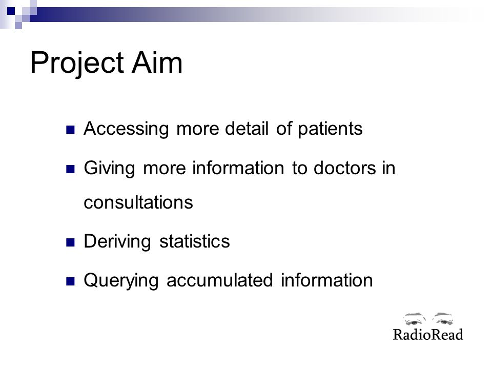 Project Aim Accessing more detail of patients