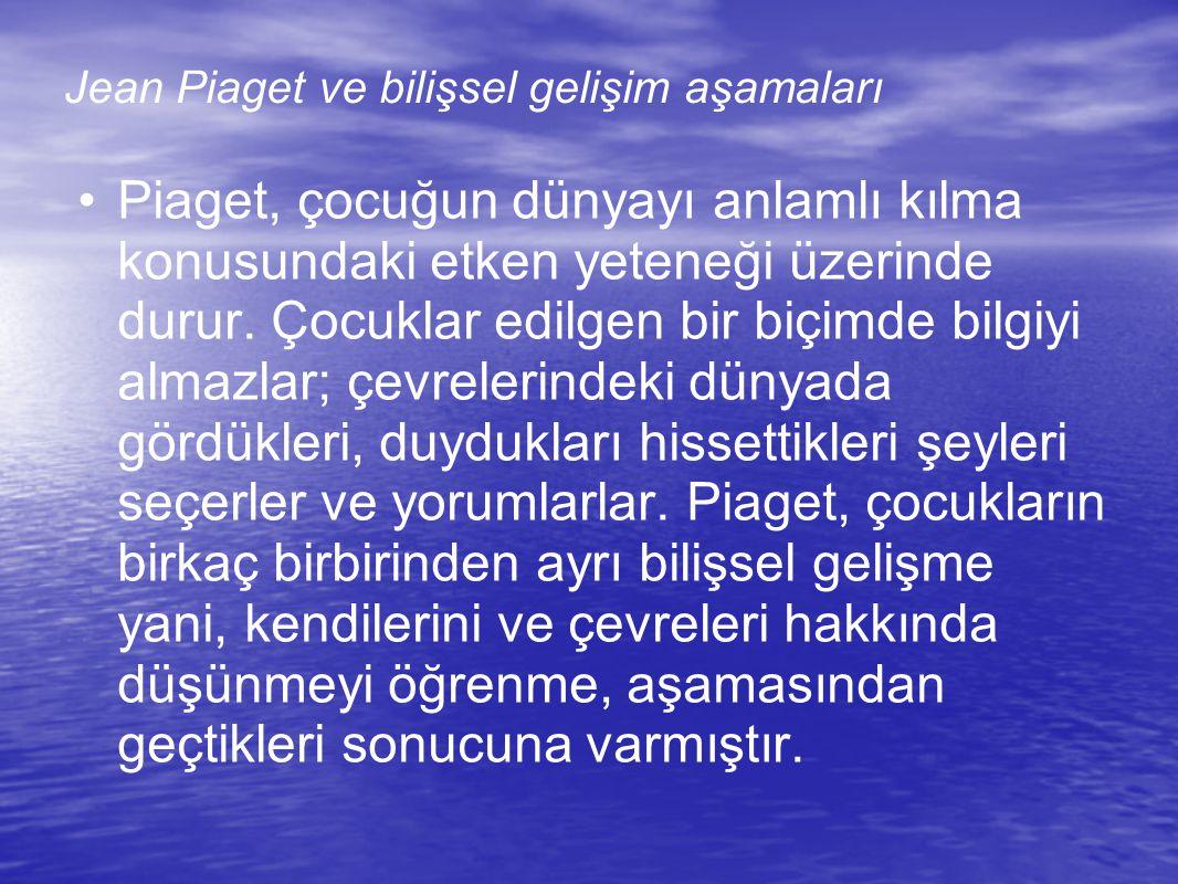 Jean Piaget ve bilişsel gelişim aşamaları