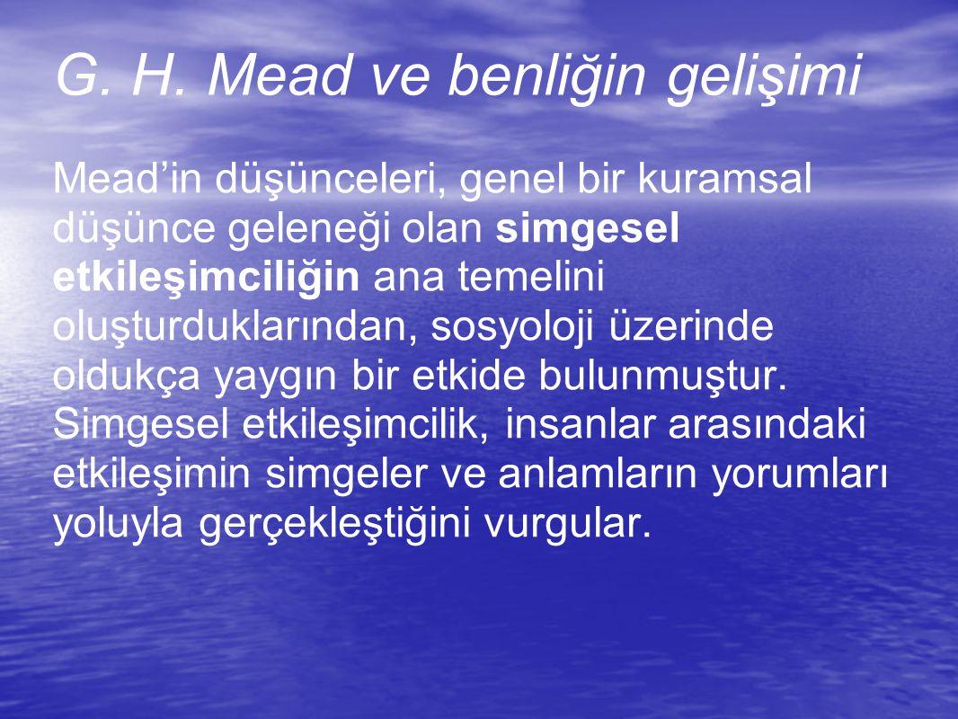 G. H. Mead ve benliğin gelişimi