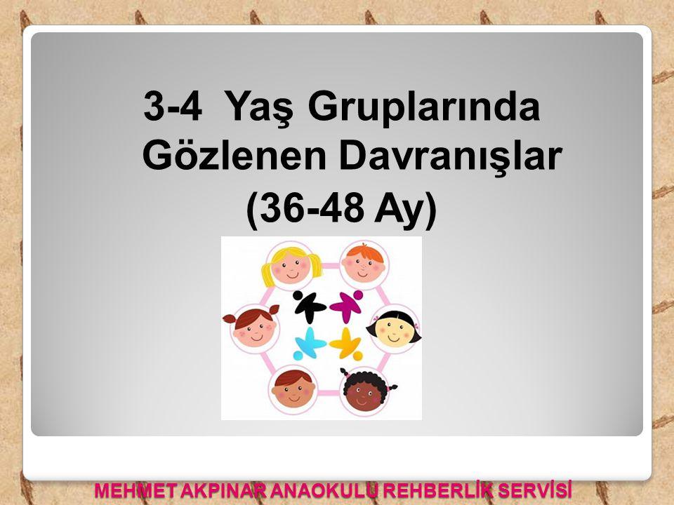 3-4 Yaş Gruplarında Gözlenen Davranışlar (36-48 Ay)