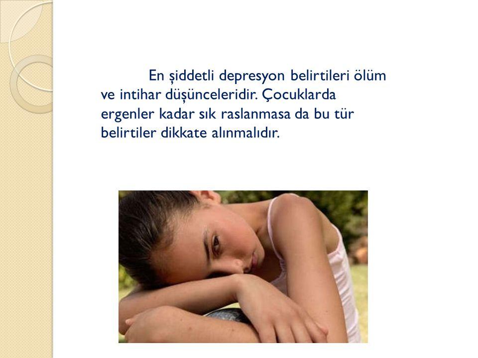 En şiddetli depresyon belirtileri ölüm ve intihar düşünceleridir