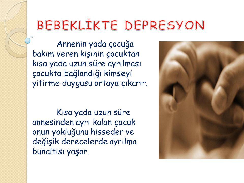BEBEKLİKTE DEPRESYON