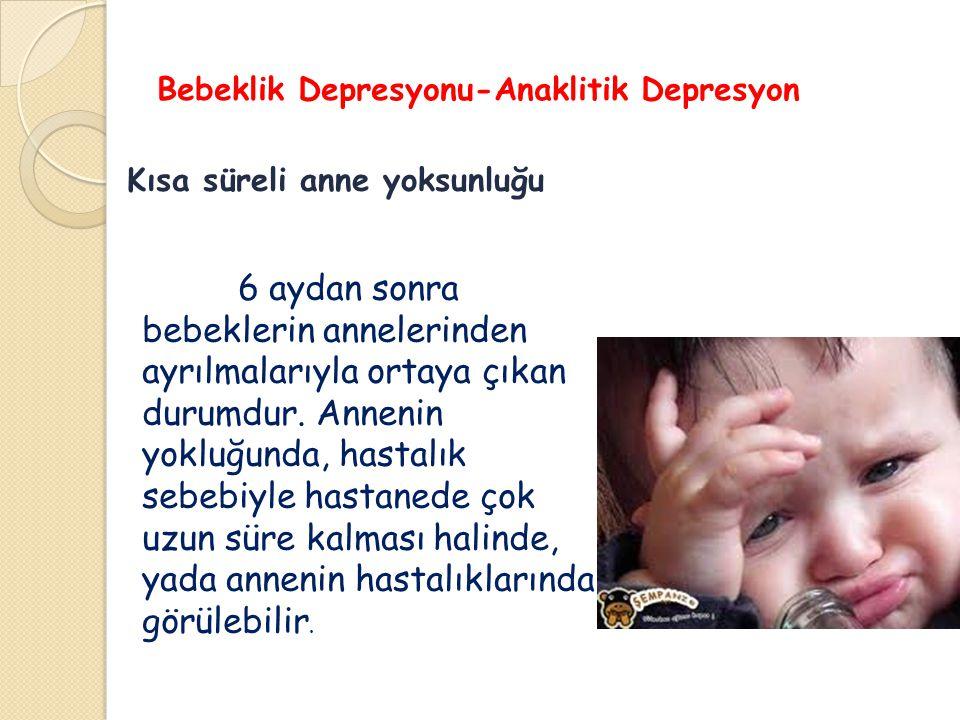 Bebeklik Depresyonu-Anaklitik Depresyon