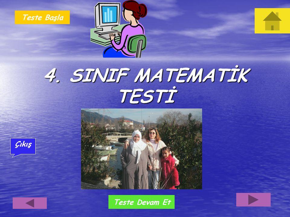 Teste Başla 4. SINIF MATEMATİK TESTİ Çıkış Teste Devam Et