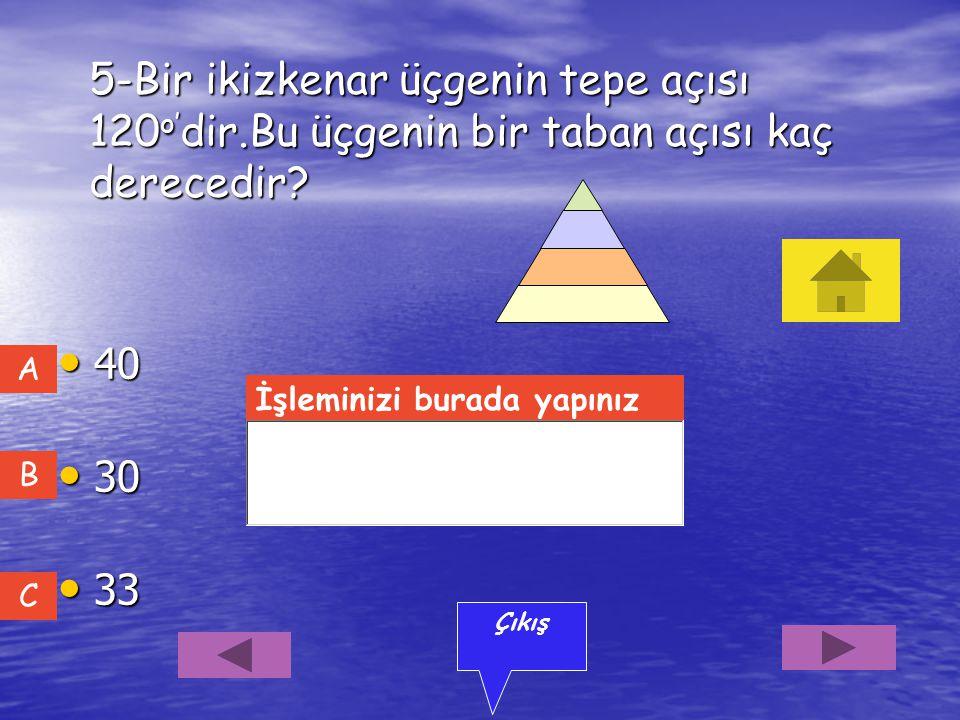 5-Bir ikizkenar üçgenin tepe açısı 120o'dir