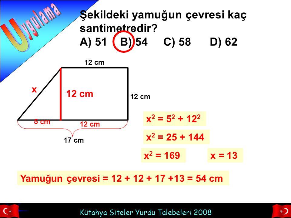 U ygulama Şekildeki yamuğun çevresi kaç santimetredir