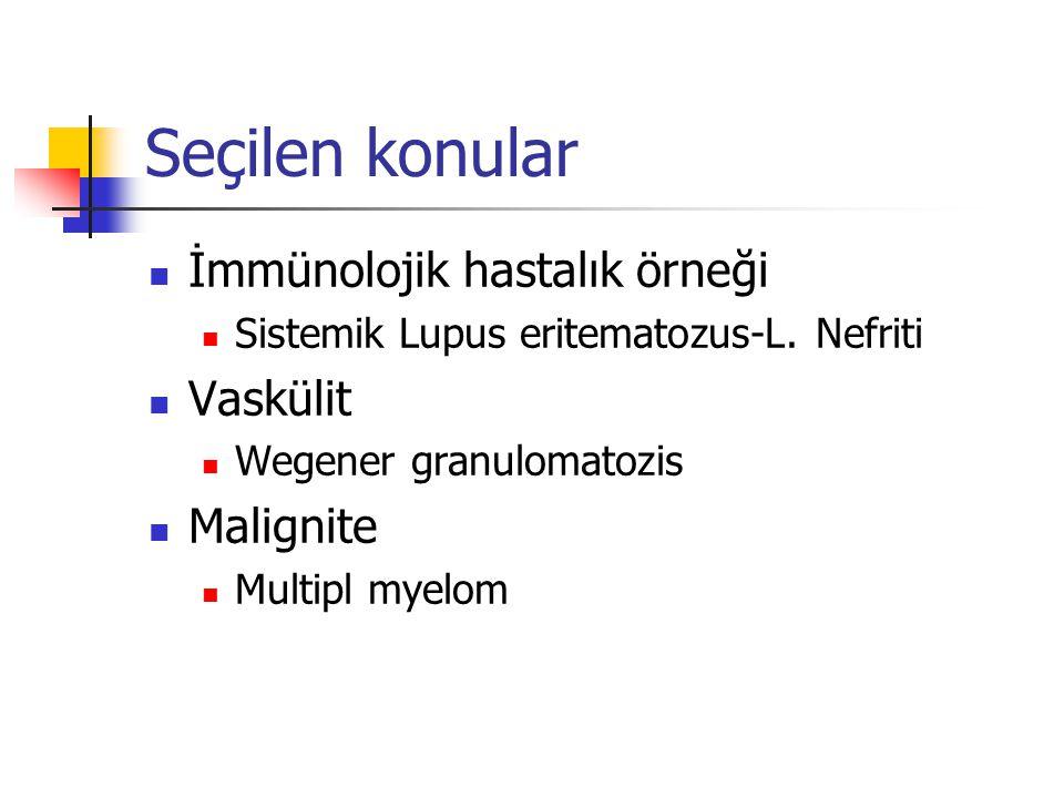 Seçilen konular İmmünolojik hastalık örneği Vaskülit Malignite