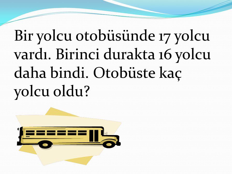Bir yolcu otobüsünde 17 yolcu vardı