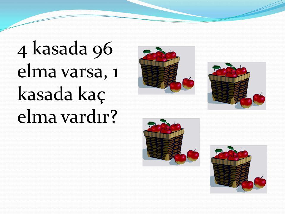 4 kasada 96 elma varsa, 1 kasada kaç elma vardır