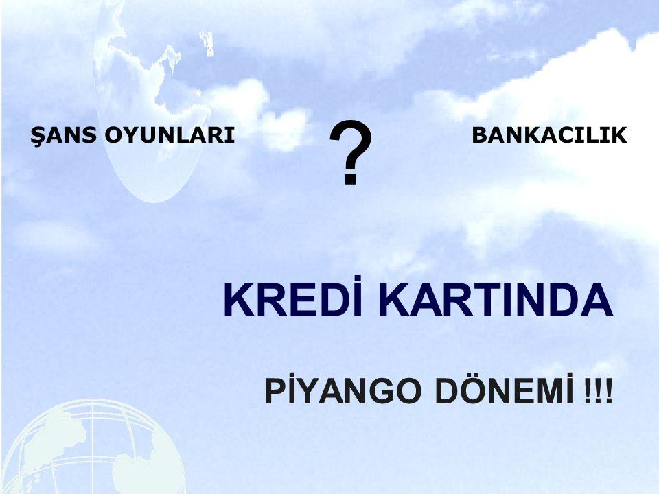 ŞANS OYUNLARI BANKACILIK KREDİ KARTINDA PİYANGO DÖNEMİ !!!