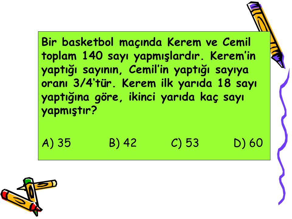 Bir basketbol maçında Kerem ve Cemil toplam 140 sayı yapmışlardır