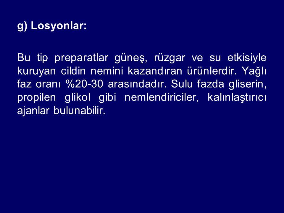 g) Losyonlar: