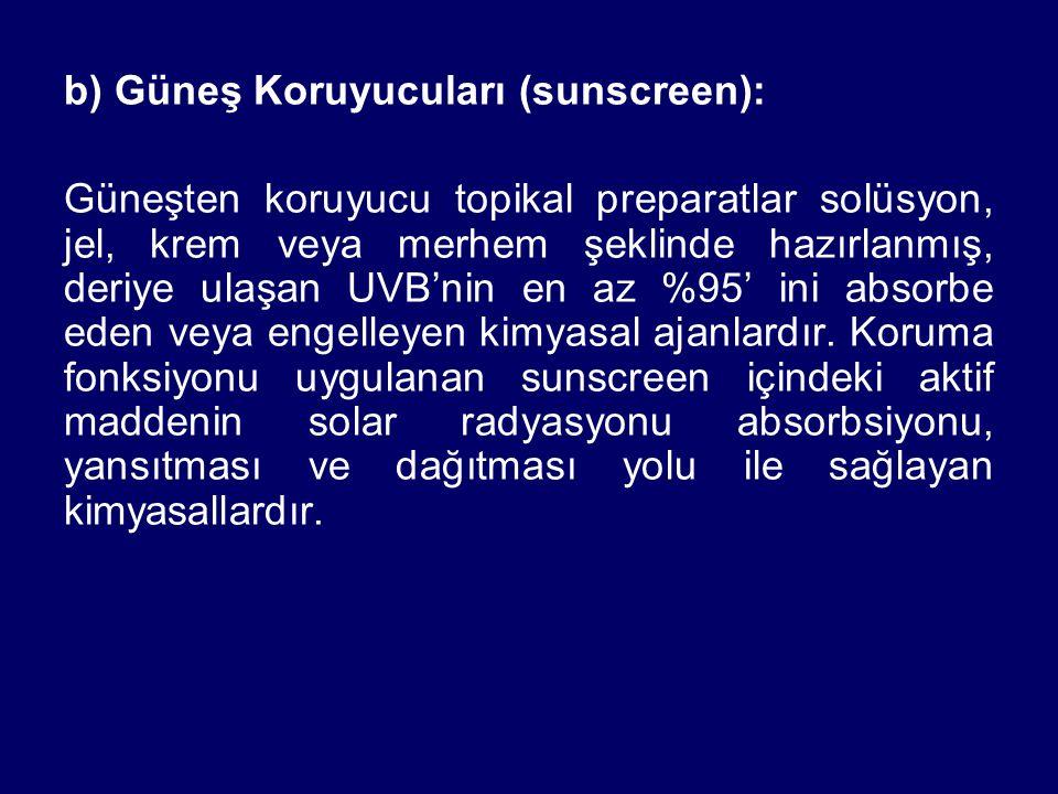 b) Güneş Koruyucuları (sunscreen):
