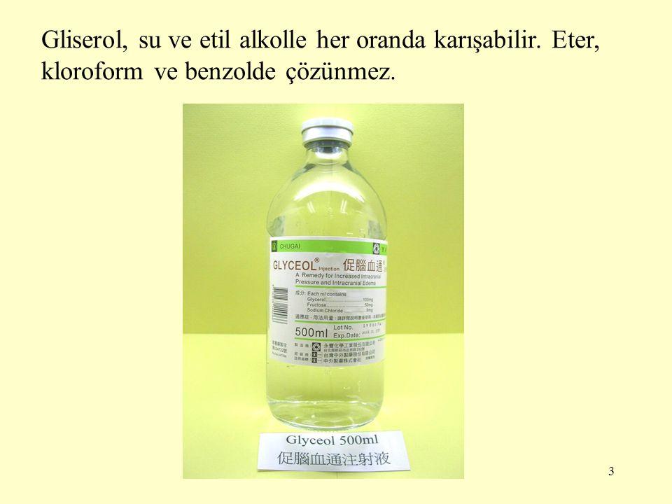 Gliserol, su ve etil alkolle her oranda karışabilir