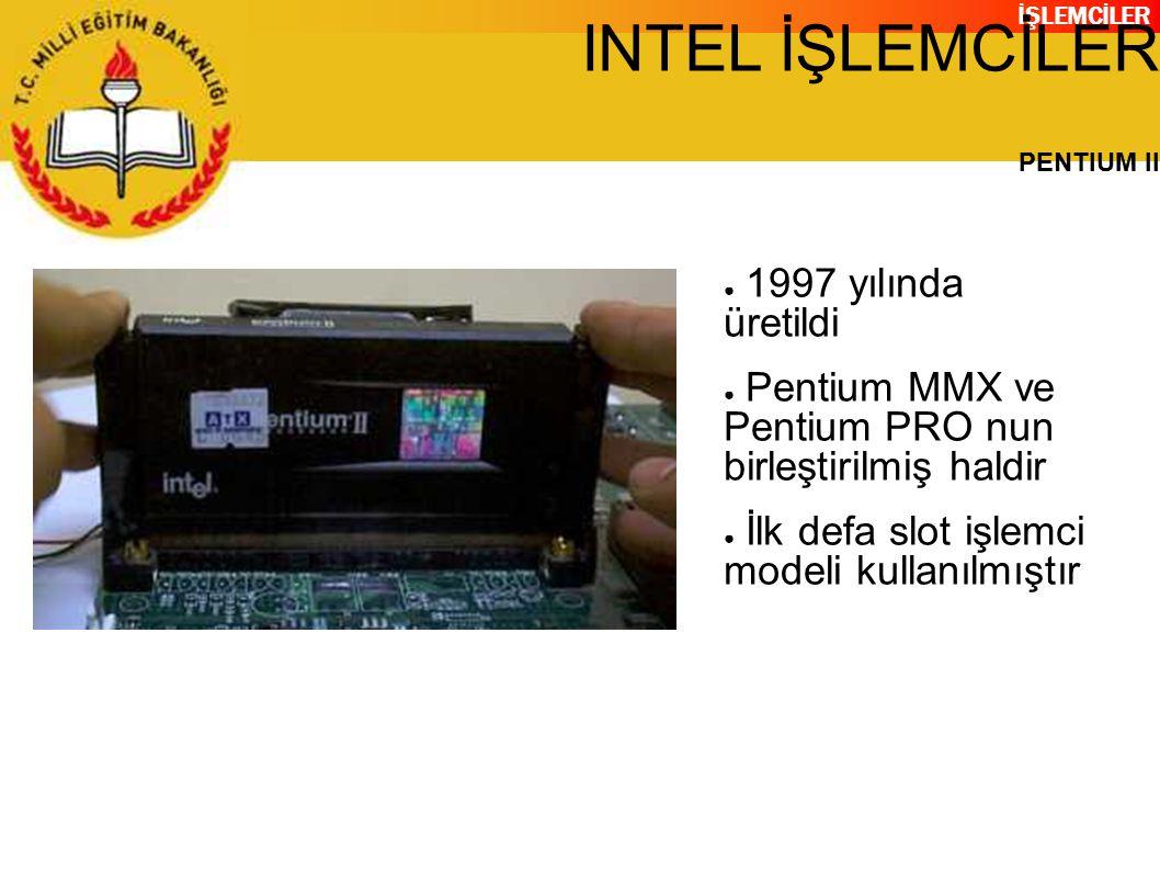 INTEL İŞLEMCİLER 1997 yılında üretildi