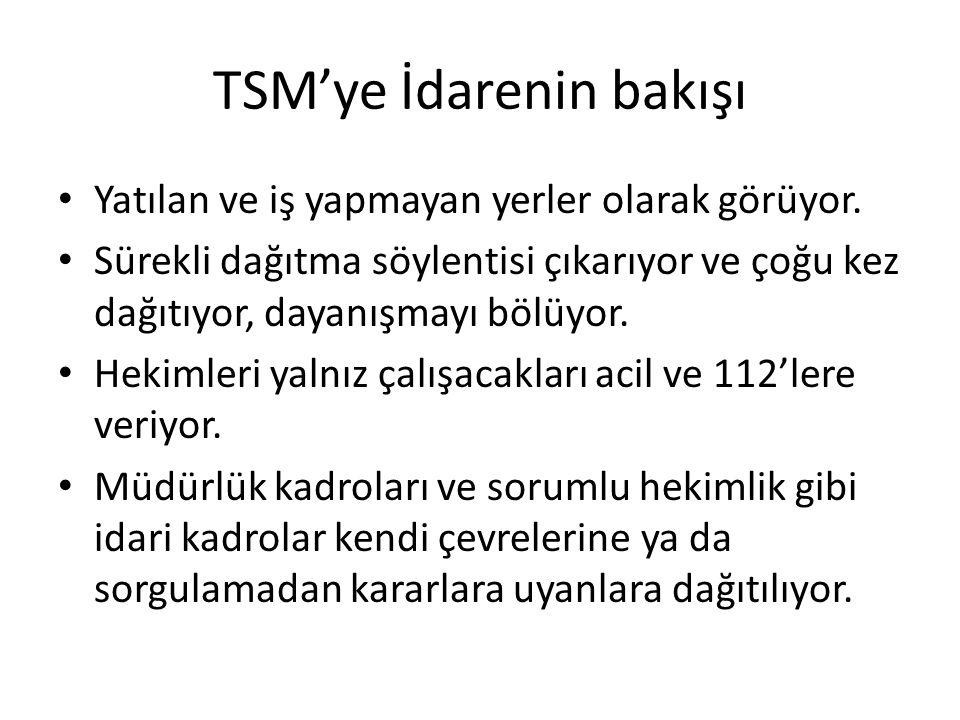 TSM'ye İdarenin bakışı