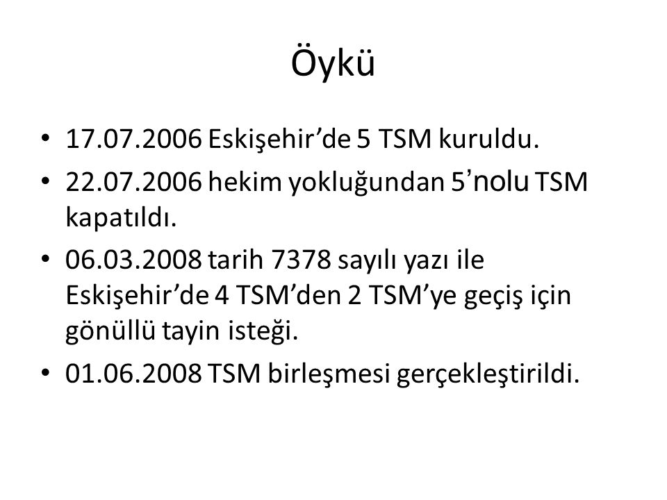 Öykü 17.07.2006 Eskişehir'de 5 TSM kuruldu.