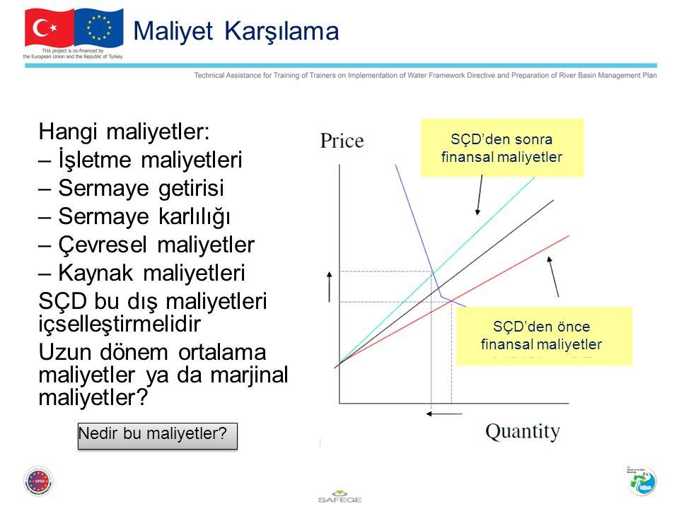 Maliyet Karşılama Hangi maliyetler: – İşletme maliyetleri