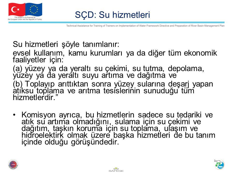 SÇD: Su hizmetleri Su hizmetleri şöyle tanımlanır: