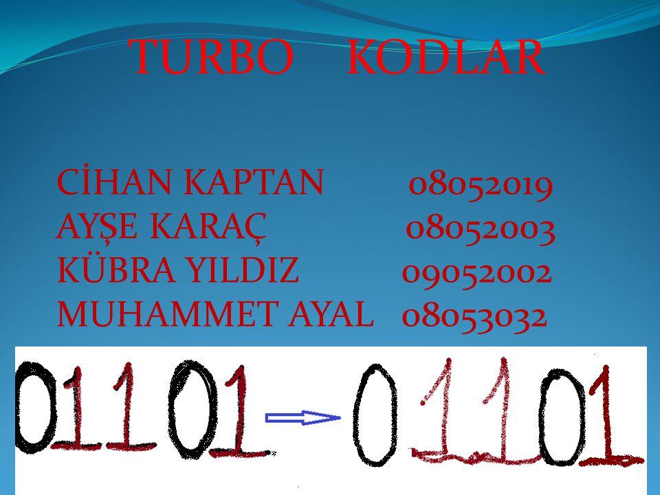 TURBO KODLAR CİHAN KAPTAN 08052019 AYŞE KARAÇ 08052003