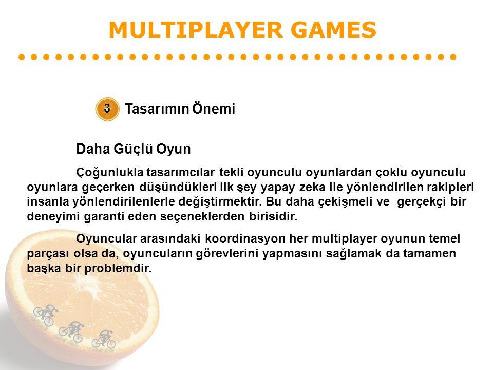 MULTIPLAYER GAMES Tasarımın Önemi 3 Daha Güçlü Oyun