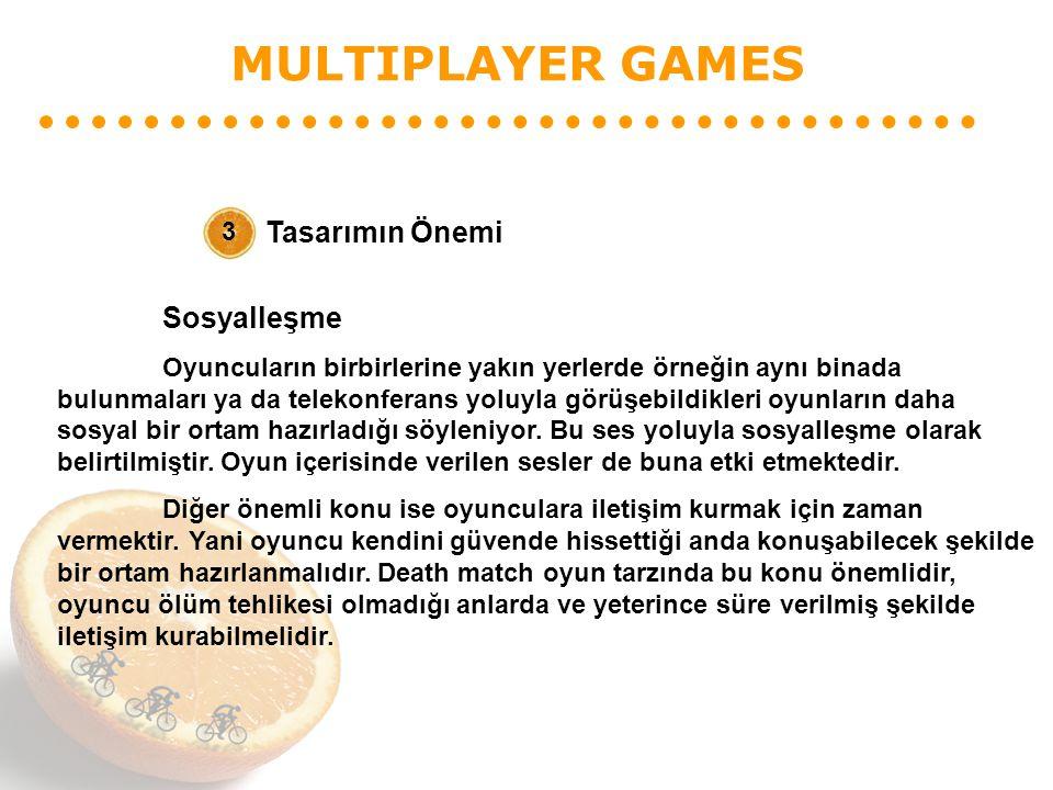 MULTIPLAYER GAMES Tasarımın Önemi 3 Sosyalleşme