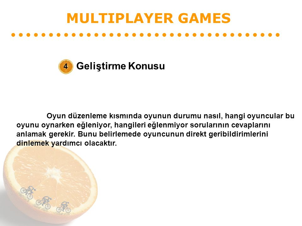 MULTIPLAYER GAMES Geliştirme Konusu 4