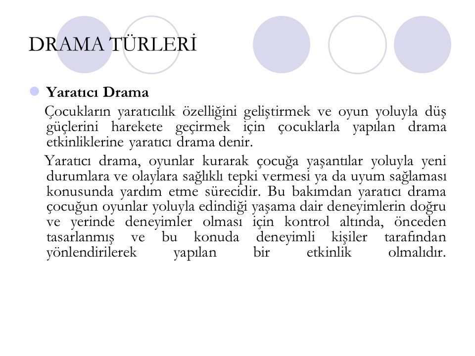 DRAMA TÜRLERİ Yaratıcı Drama