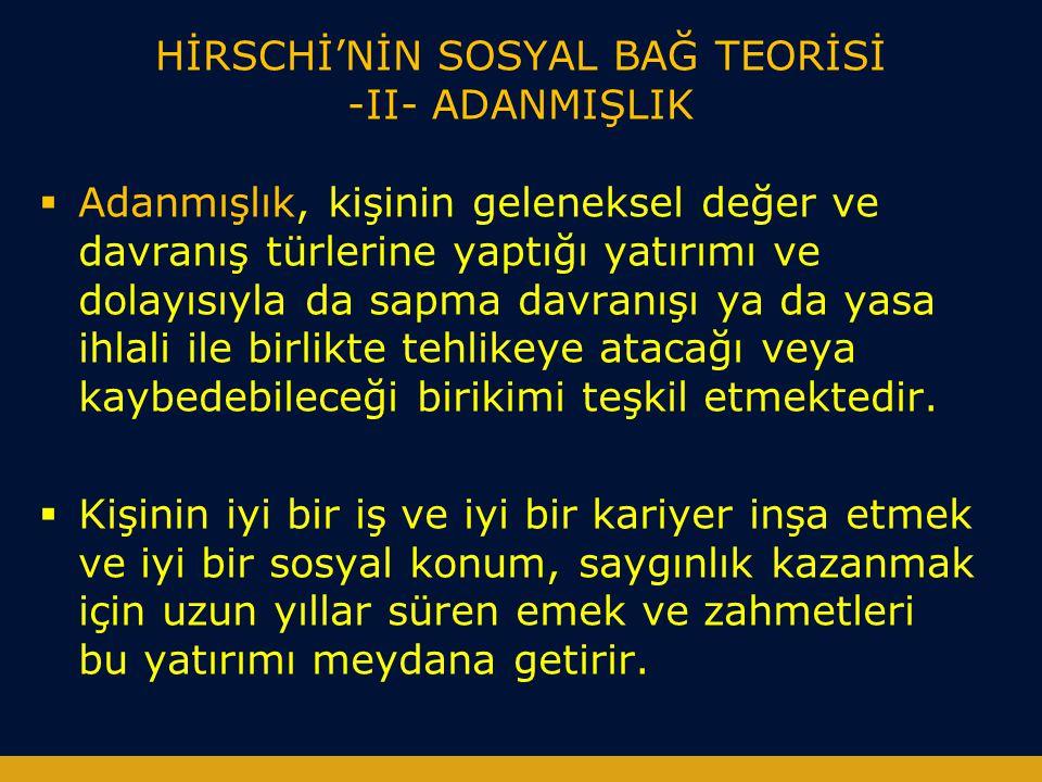 HİRSCHİ'NİN SOSYAL BAĞ TEORİSİ -II- ADANMIŞLIK