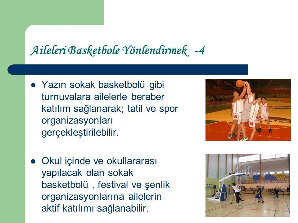 Aileleri Basketbole Yönlendirmek -4