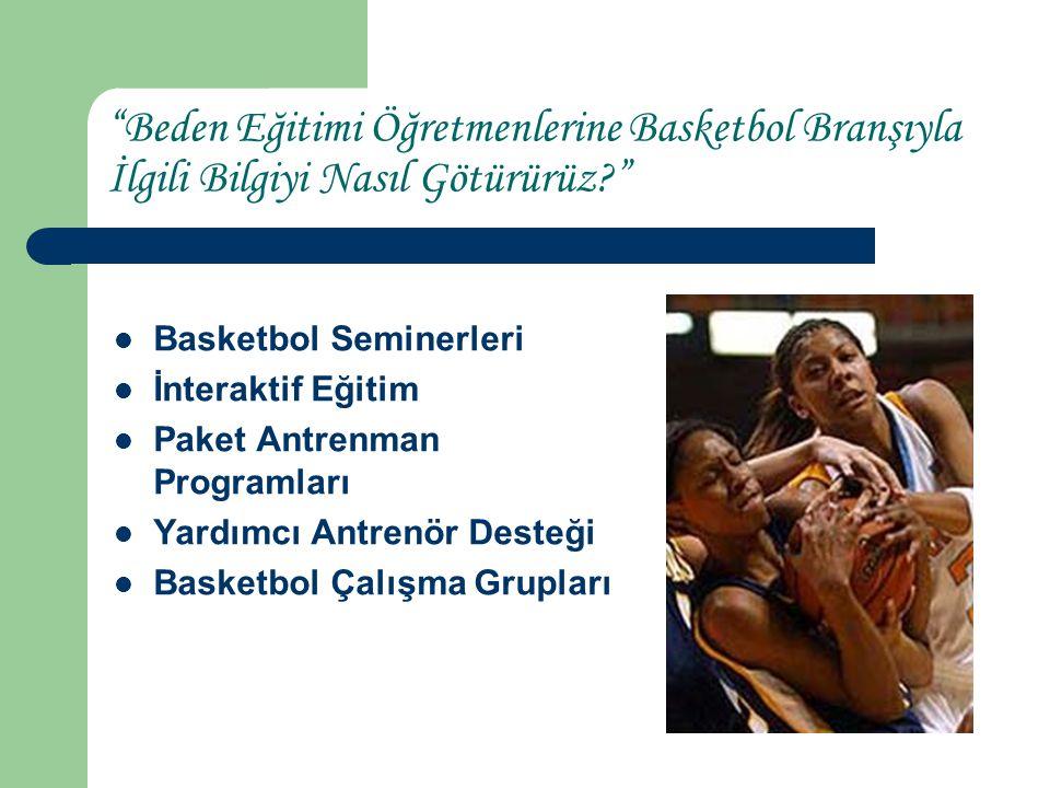Beden Eğitimi Öğretmenlerine Basketbol Branşıyla İlgili Bilgiyi Nasıl Götürürüz