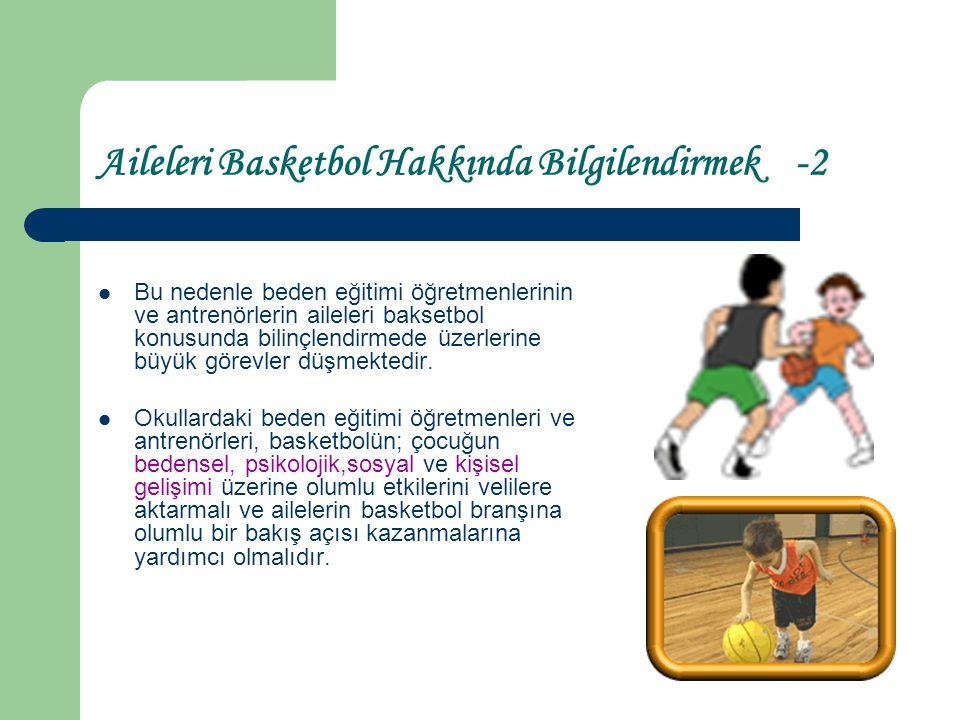 Aileleri Basketbol Hakkında Bilgilendirmek -2